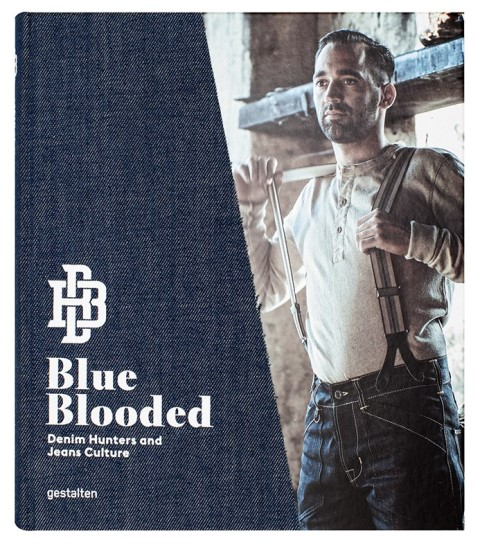 Blue Blooded book denim long john blog thomas stege bojer 2016 gestalten publisher raw unwashed rigid redline selvage selvedge unwashed denimheads denimhunters (3)