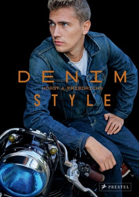 Denim Style book jeans 2014 prestel publisher Horst A. Friedrichs long john blog icons coffee table book blue rigid selvage authentic inspiration april new uk london denim scene street photography shuttle loom  (2)